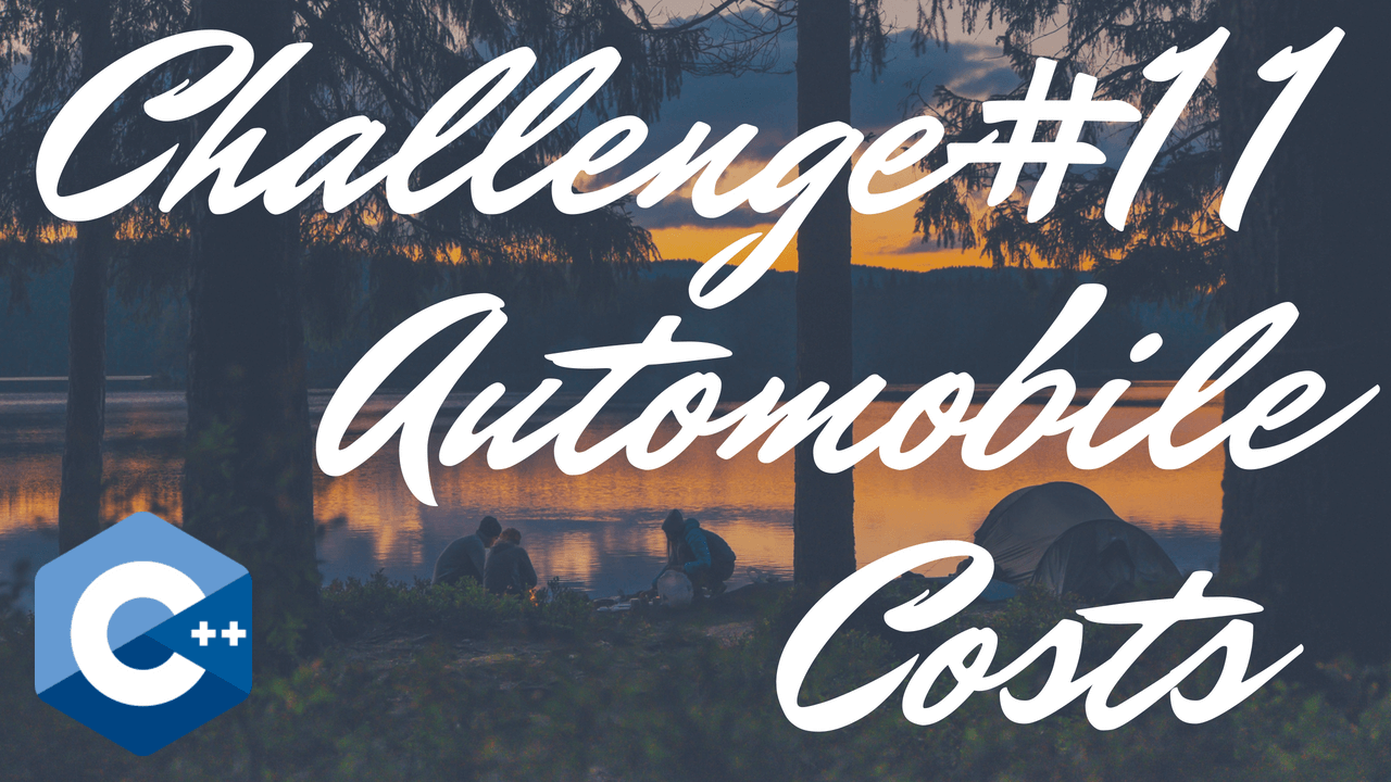 Chapter 3 - #11: Automobile Costs - Tony Gaddis - Starting Out With C++