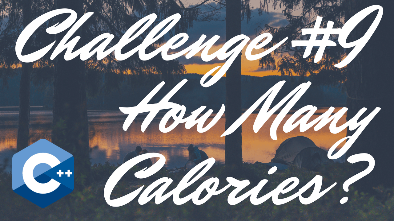 Chapter 3 - #9: How Many Calories? - Tony Gaddis - Starting Out With C++