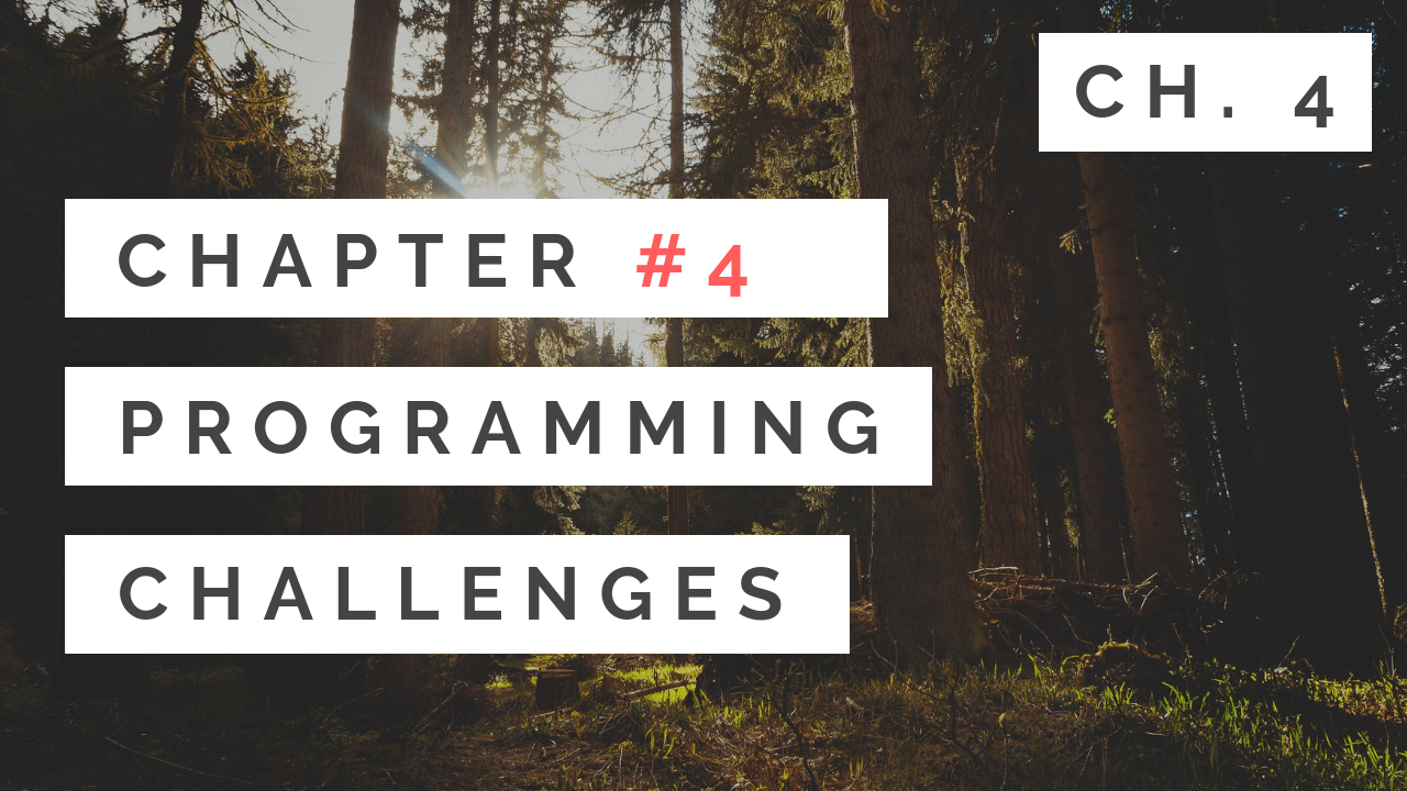 Chapter 4 Programming Challenges