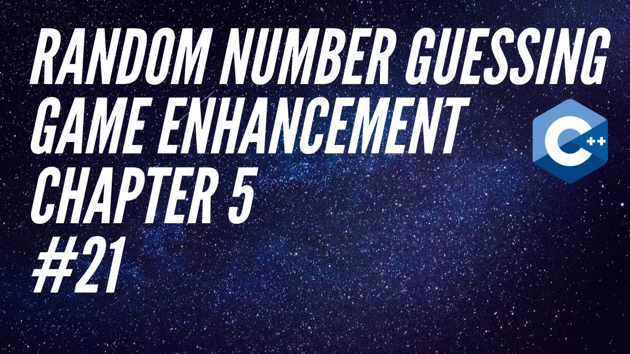 Chapter 5 21 Random Number Guessing Game Enhancement Tony Gaddis Starting Out With C